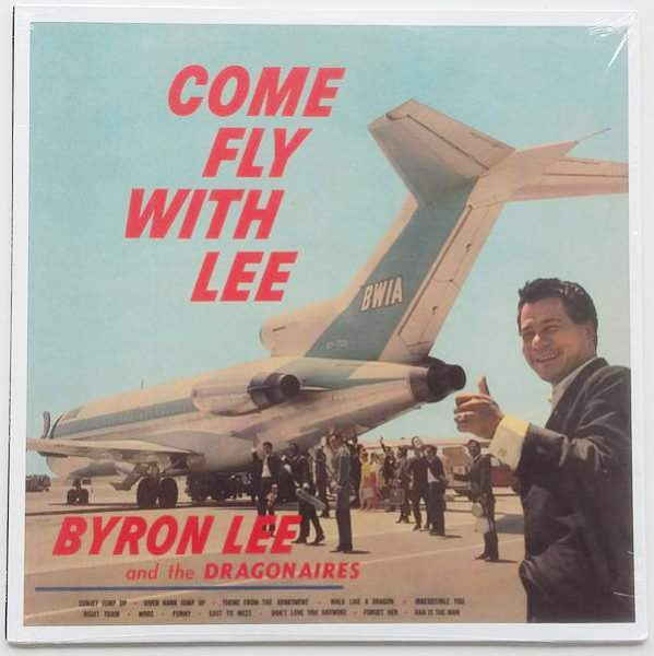 Byron Lee And The Dragonaires - Come Fly With Lee