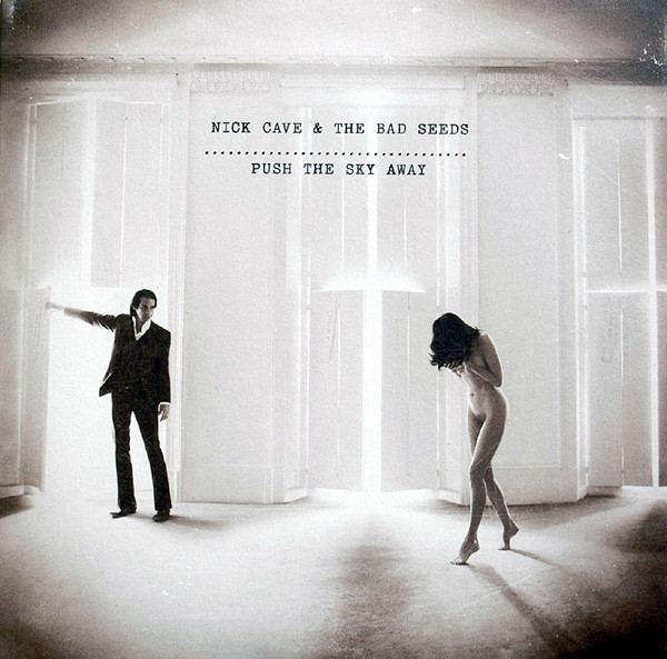 Nick Cave and The Bad Seeds ‎- Push The Sky Away 1