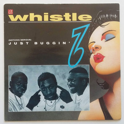 Whistle ‎- (Nothing Serious) Just Buggin'
