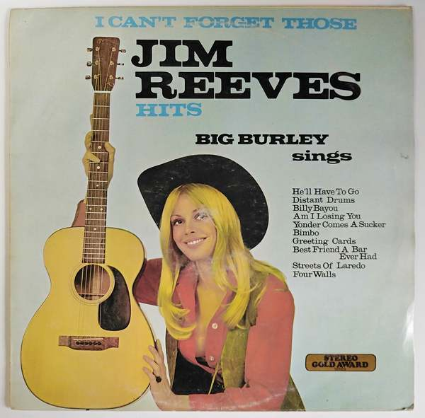 Big Burley – I Can't Forget Those Jim Reeves Hits