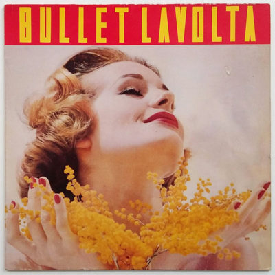 Bullet Lavolta ‎- The Gift