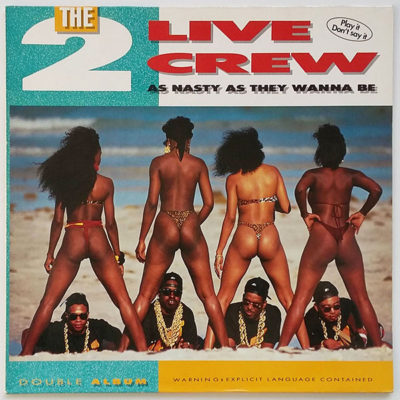 The 2 Live Crew ‎- As Nasty As They Wanna Be