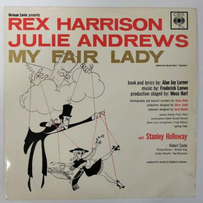 Rex Harrison, Julie Andrews With Stanley Holloway , Frederick Loewe ‎– My Fair Lady
