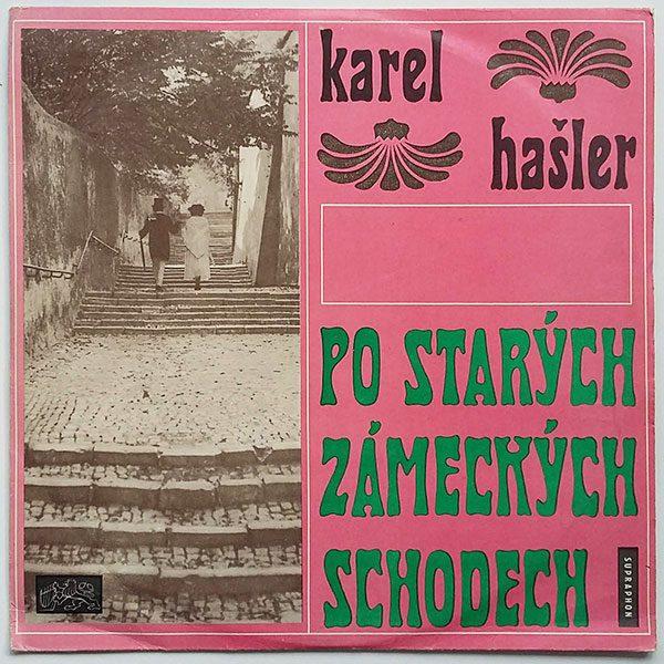 Karel Hašler - Po starých zámeckých schodech (Písničky Karla Hašlera)