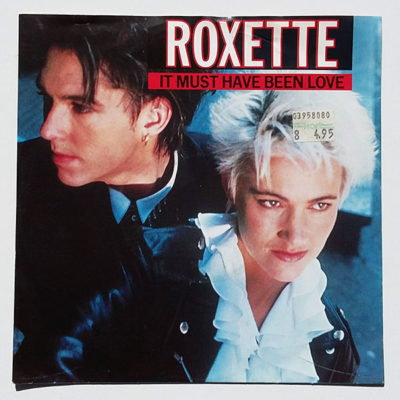 Roxette ‎- It Must Have Been Love
