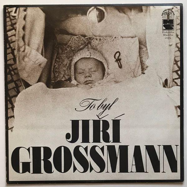 Jiří Grossmann - To byl Jiří Grossmann