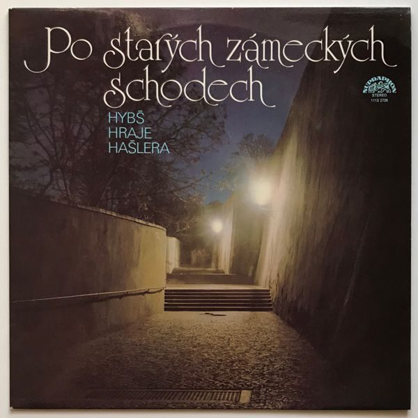 Václav Hybš Se Svým Orchestrem - Po Starých Zámeckých Schodech (Hybš Hraje Hašlera)