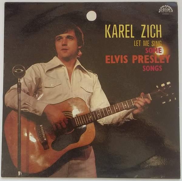 Karel Zich - Let Me Sing Some Elvis Presley Songs 1