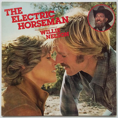 Willie Nelson / Dave Grusin ‎- The Electric Horseman - Music From The Original Motion Picture Soundtrack